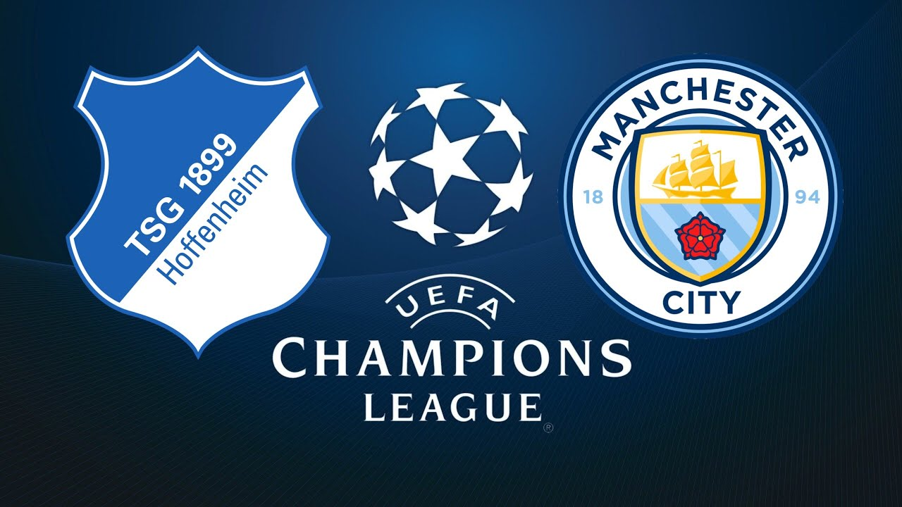 Champions League Hoffenheim vs Manchester City